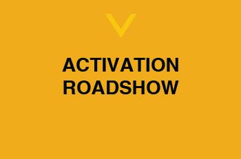 ACTIVATION ROADSHOW