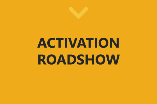 ACTIVATION ROADSHOW